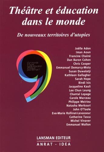 Théâtre et éducation dans le monde : De nouveaux territoires d'utopies par Joëlle Aden, Collectif