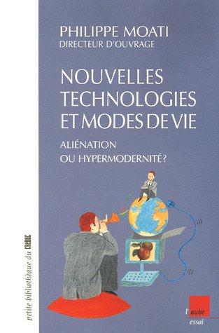 Nouvelles technologies et modes de vie : aliénation ou hypermodernité ? par Philippe Moati