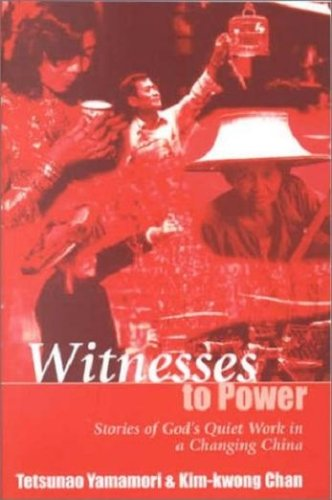 witnesses-to-power-stories-of-gods-quiet-work-in-a-changing-china-missionary-life-stories