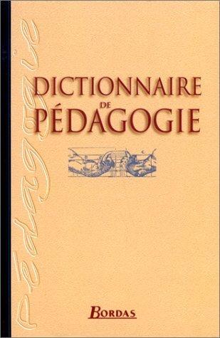 DICTIONNAIRE DE PEDAGOGIE NE (Ancienne Edition) de Arénilla, Louis (2000) Relié