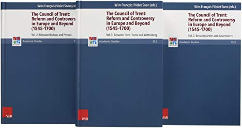 The Council of Trent: Reform and Controversy in Europe and Beyond (1545-1700): Volumes 1-3, Paket (Refo500 Academic Studies (R5AS), Band 35)