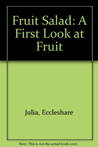 Fruit salad : a first look at fruit