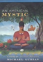 An American Mystic: A Novel of Spiritual Adventure