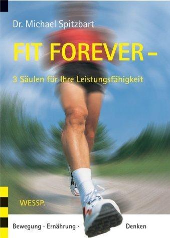 *Fit Forever – 3 Säulen – Bewegung – Ernährung – Denken*