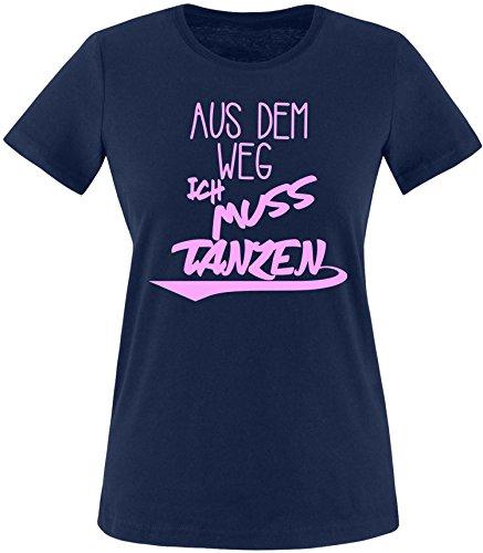 ezyshirt Aus dem Weg ich muss Tanzen Damen Rundhals T-Shirt Navy/Rosa