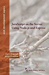 JavaScript on the Server Using Node.js and Express (Web Development Topics) (English Edition)
