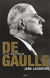 De Gaulle : Tome 3, Le souverain 1959-1970