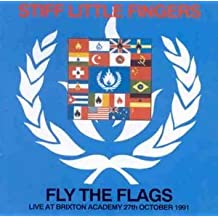 Fly the Flags by Stiff Little Fingers (1998-11-15)