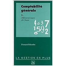 COMPTABILITE GENERALE. Tome 1, Mécanismes de base, avec exercices corrigés
