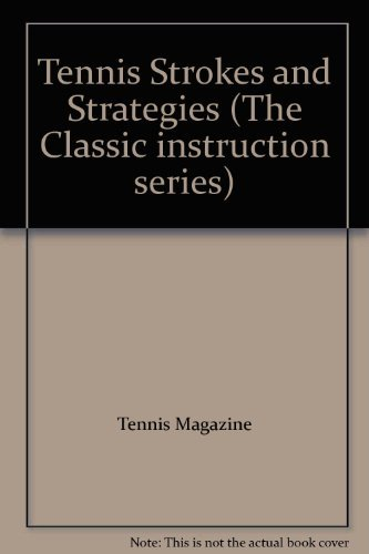 Tennis Strokes and Strategies (The Classic instruction series)
