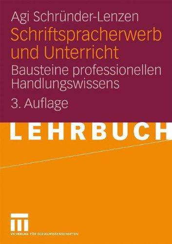 Schriftspracherwerb Und Unterricht: Bausteine professionellen Handlungswissens (German Edition)