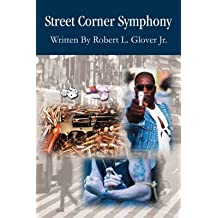 [Street Corner Symphony] (By: Jr. Robert L Glover) [published: January, 2006]