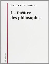 Le théâtre des philosophes: La tragédie, l'être, l'action