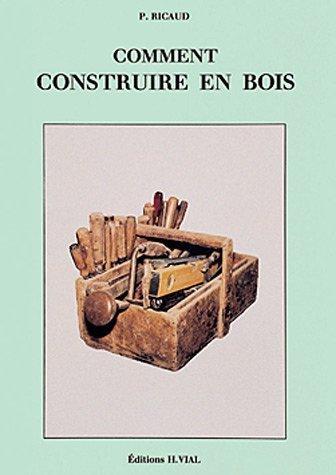 Comment construire en bois de Ricaud. P. (1997) Reli