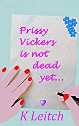 Prissy Vickers is not Dead Yet