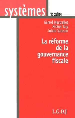 La réforme de la gouvernance fiscale par Gérard Mestrallet