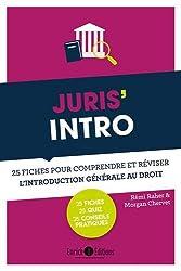 Juris' intro : 25 fiches pour comprendre et réviser l'introduction générale au droit