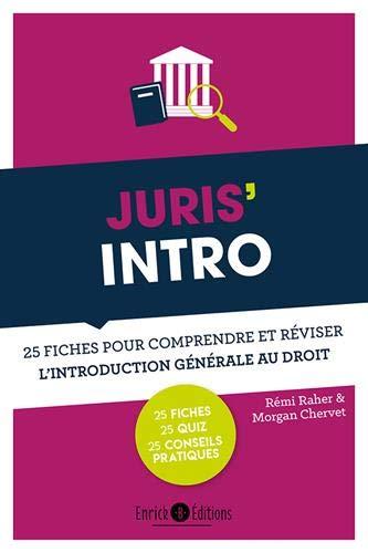 Juris' intro : 25 fiches pour comprendre et réviser l'introduction générale au droit par Rémi Raher