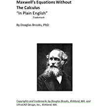 Maxwell's Equations Without the Calculus (English Edition)