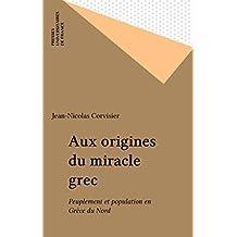 Aux origines du miracle grec: Peuplement et population en Grèce du Nord