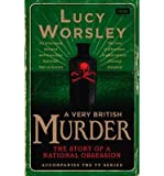 [(A Very British Murder)] [Author: Lucy Worsley] published on (September, 2013)