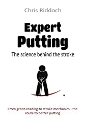 Expert Putting: The science behind the stroke