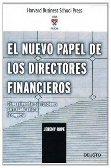 El nuevo papel de los directores financieros: Cómo reinventar sus funciones para añadir valor a la empresa por Jeremy Hope