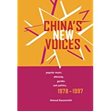 China's New Voices: Popular Music, Ethnicity, Gender, and Politics, 1978-1997 (Royal History of England)