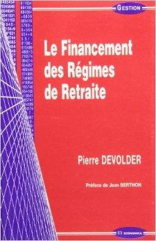Le Financement des Rgimes de Retraite de Jean Berthon (Prface),Pierre Devolder ( 30 mars 2005 )