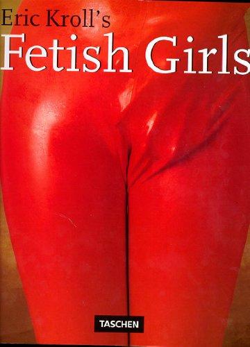 Eric Kroll's Fetish Girls
