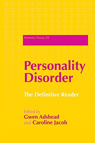 Personality Disorder: The Definitive Reader (Forensic Focus Book 29) (English Edition)