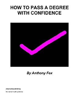 How to Pass a Degree with Confidence by [Fox, Anthony]