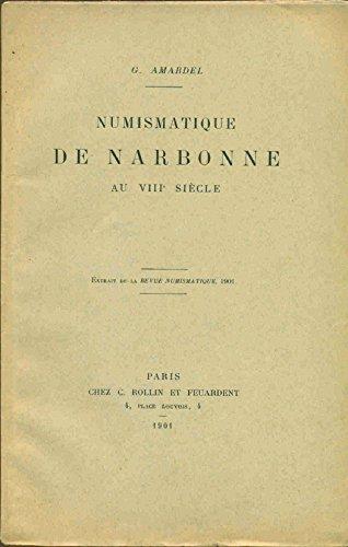 Numismatique de Narbonne au VIIIe siecle (extrait de la revue numismatique) par G. Amardel