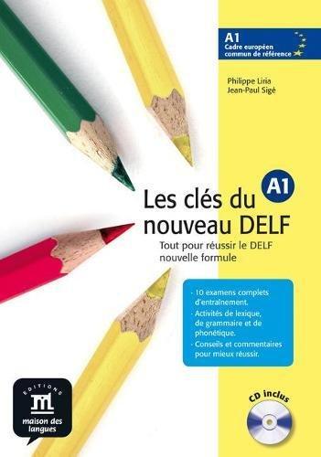 Les clés du nouveau DELF A1 : Tout pour réussir le DELF nouvelle formule (1CD audio) par Philippe Liria