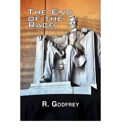 [(The End of the Race)] [By (author) R Godfrey] published on (August, 2009)