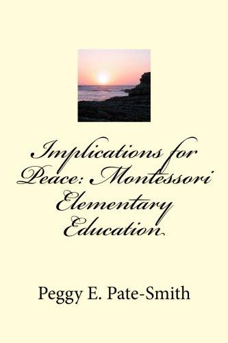 Implications for Peace: Montessori Elementary Education