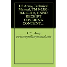 US Army, Technical Manual, TM 9-2350-261-10-HR, HAND RECEIPT COVERING CONTENTS OF COMPONENTS OF END ITEM, (COEI), BASIC ISSUE ITEMS, (BII), AND ADDITIONAL ... CARRIER, SMOKE GENERATOR, (English Edition)
