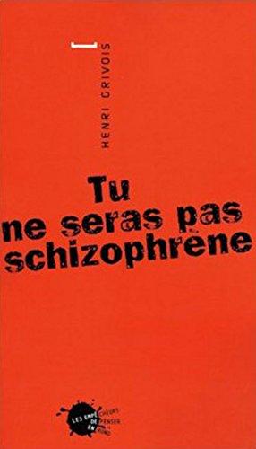 Tu ne seras pas schizophrène
