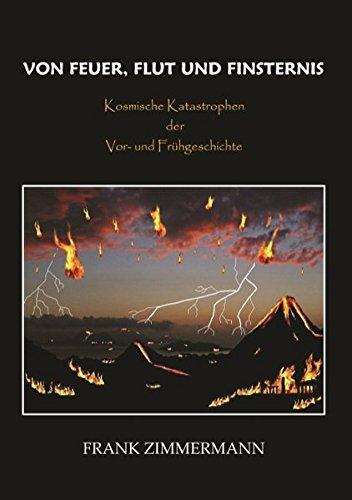Von Feuer, Flut und Finsternis: Kosmische Katastrophen der Vor- und Frühgeschichte