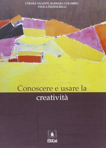 Conoscere e usare la creativit