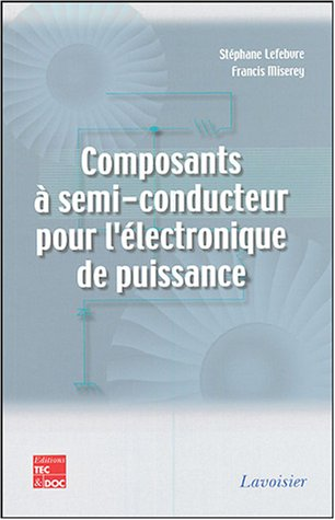 Composants à semi-conducteur pour l'électronique de puissance