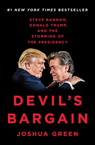 Devils Bargain. Steve Bannon, Donald Trump and the Storming of the Presidency