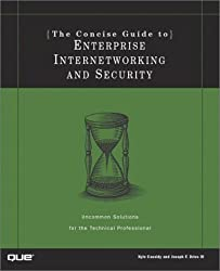 Concise Guide to Enterprise Internetworking and Security (Concise Guides (Que))