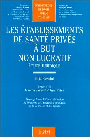 LES ETABLISSEMENTS DE SANTE PRIVES A BUT NON LUCRATIF. Etude juridique