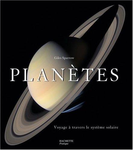 Planètes : Voyage à travers le système solaire par Giles Sparrow