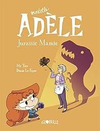Mortelle Adèle, tome 16: Jurassic Mamie par Antoine Dole