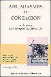 Air, miasmes et contagion - Les épidémies dans l'antiquité et au moyen âge