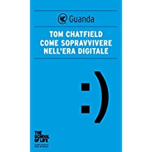 Come sopravvivere nell'era digitale (Italian Edition)