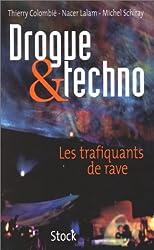 Drogue et techno. Les trafiquants de rave