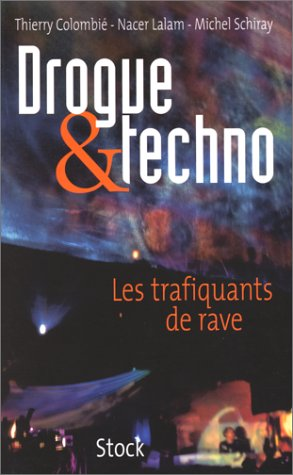 Drogue et techno. Les trafiquants de rave